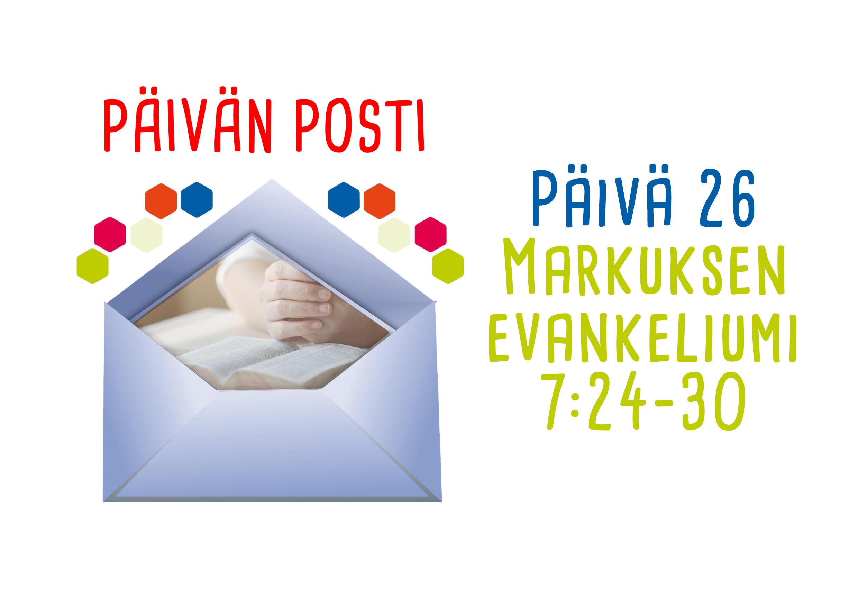Päivän posti 26 - Mark. 7:24-30